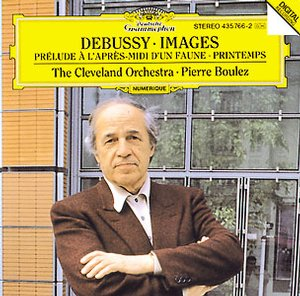 Claude Debussy / Images / The Cleveland Orchestra / Pierre Boulez
