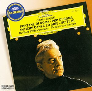 Ottorino Respighi / Fountains of Rome / Pines of Rome / Antiche danze ed arie per liuto / Luigi Boccherini / Quintettino / Tomaso Albinoni / Adagio / Berliner Philharmoniker / Herbert von Karajan