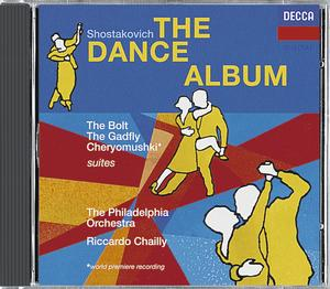 Dmitri Shostakovich / Dance Album / Suites from Cheryomushki, The Bolt & The Gadfly // The Philadelphia Orchestra / Riccardo Chailly