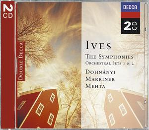Charles Ives / Symphonies 1-4 / Orchestral Sets 1-2 // Christoph von Dohnanyi / Neville Marriner / Zubin Mehta