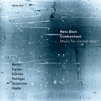 Reto Bieri /  Contrechant - Music for Clarinet Solo / Luciano Berio / Heinz Holliger / Salvatore Sciarrino / Elliott Carter