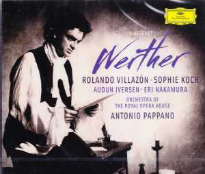 Jules Massenet / Werther / Rolando Villazón / Sophie Koch / Orchestra of the Royal Opera House / Antonio Pappano 2CD