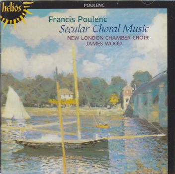Francis Poulenc / Figuire humaine and Other Secular Music / New London Chamber Choir / James Wood
