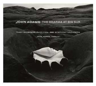 John Adams / The Dharma at Big Sur / My Father Knew Charles Ives