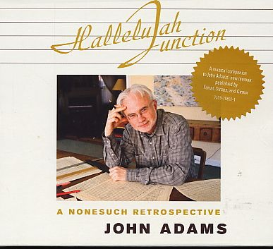 John Adams / Hallelujah Junction / A Nonesuch Retrospective