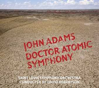 John Adams / Doctor Atomic Symphony