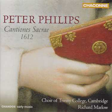 Peter Philips / Cantiones Sacrae 1612 / Choir of the Trinity College Cambridge / Richard Marlow