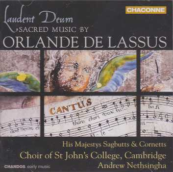 Orlande de Lassus / Laudent Deum / His Majestys Sagbutts & Cornetts / Choir of St John's College Cambridge / Andrew Nethsingha