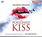 Ralph Vaughan /Williams: The Poisoned Kiss / BBC National Orchestra of Wales / Richard Hickox SACD
