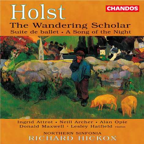 Gustav Holst / The Wandering Scholar / Northern Sinfonia / Richard Hickox