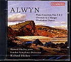 William Alwyn / Piano Concertos Nos 1 & 2 etc. / Howard Shelley / LSO / Richard Hickox