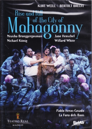 Kurt Weill / Rise and Fall of Mahagonny / Jane Henschel / Donald Kaasch / Teatro Real Madrid / Pablo Heras-Casado DVD