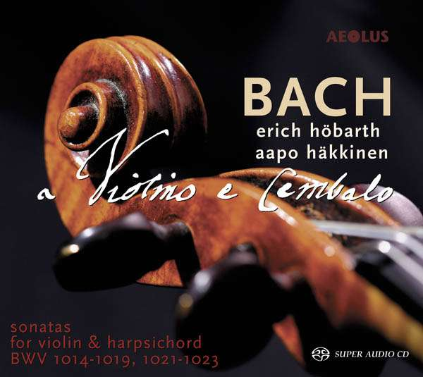 J.S. Bach / Sonatas for violin and harpsichord // Erich Höbarth / Aapo Häkkinen