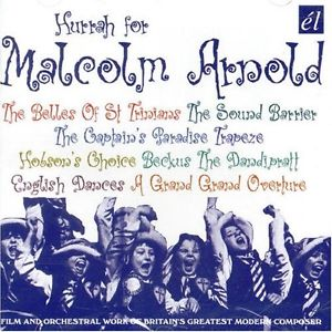 Malcolm Arnold / Hurrah for Malcolm Arnold: Film and Orchestral Works // Royal Philharmonic Orchestra / London Philharmonic Orchestra