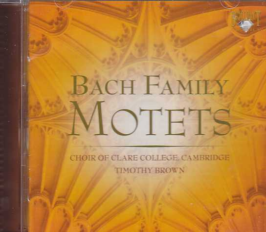 Bach Family / Motets / Choir of Clare College, Cambridge / Timothy Brown