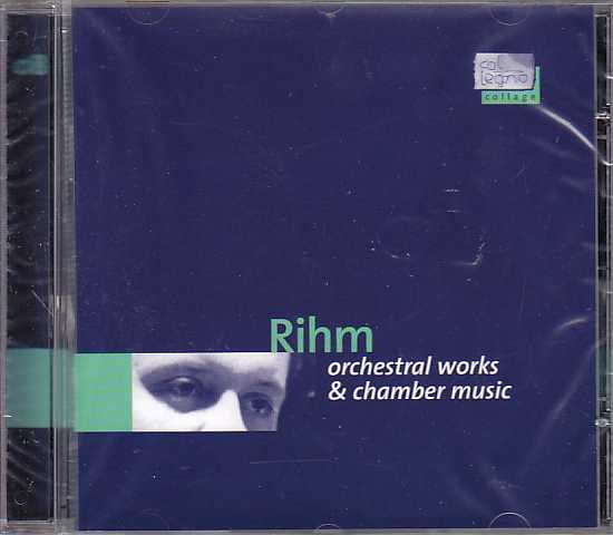 Wolfgang Rihm / Orchestral Works and Chamber Music