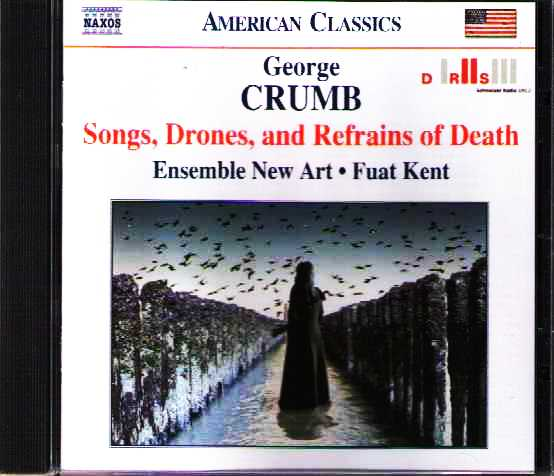 George Crumb / Songs, Drones and Refrains of Death