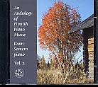 Anthology of Finnish Piano Music Vol. 2 / Merikanto / von Kothen / Kuula / Kaski / Maasalo / Hirn ym. / Jouni Somero, piano
