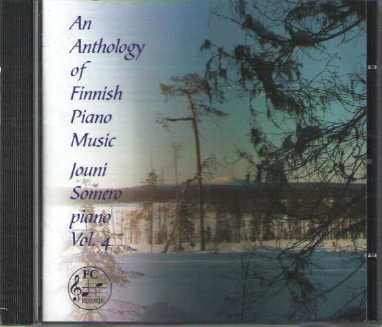 Anthology of Finnish Piano Music Vol. 4 / Oskar Merikanto / Erkki Melartin / Leevi Madetoja / Jouni Somero, piano