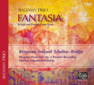 Fantasia / British and Finnish Piano Trios / Erik Bergman / John Ireland / Jean Sibelius / Frank Bridge // The Backman Trio