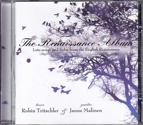 Robin Tritschler & Janne Malinen / The Renaissance Album / Lute-Songs and Solos from the English Renaissance