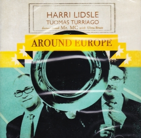 Harri Lidsle, Tuomas Turriago / Around Europe