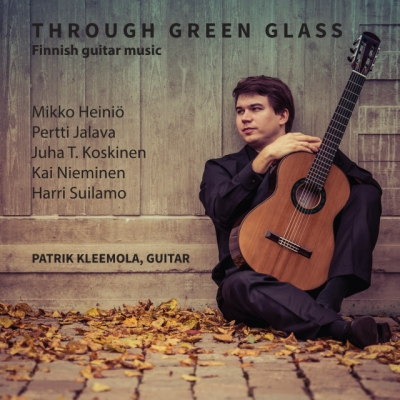 Through Green Glass / Finnish Guitar Music // Patrik Kleemola