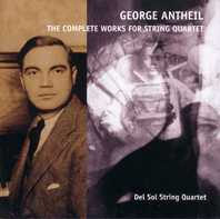 George Antheil / Complete Works for String Quartet