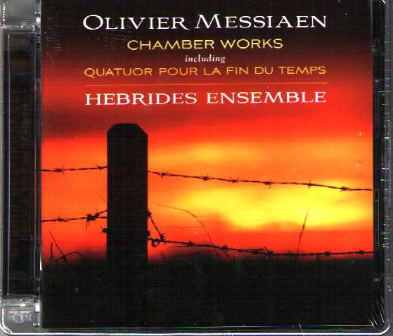 Olivier Messiaen / Quatuor pour la fin du temps & other chamber works / Hebrides Ensemble