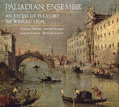 Palladian Ensemble / An Excess of Pleasure / The Winged Lion 2CD