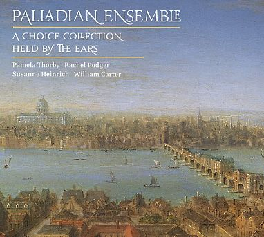 Palladian Ensemble / A Choice Collection / Held By The Ears 2CD