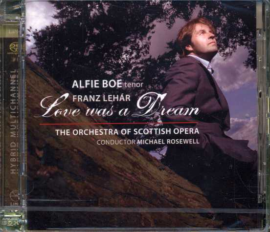 Franz Lehar / Love was a Dream / Alfie Boe