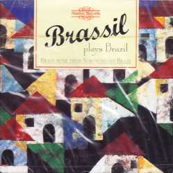 Brassil plays Brazil / Brass Music from Northeastern Brazil