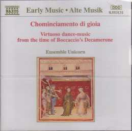 Ensemble Unicorn / Chominciamento di Gioia / Virtuoso dance-music from time of Boccaccio's Decamerone