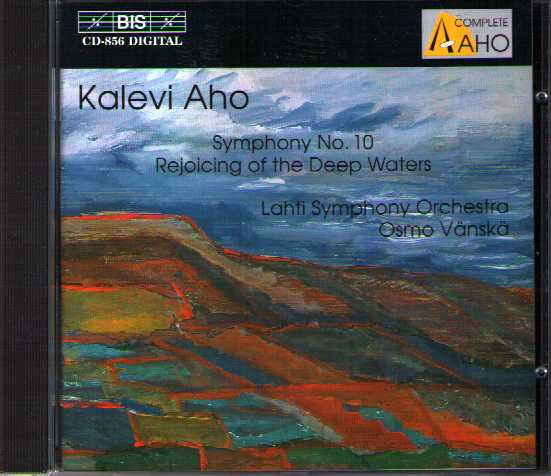 Kalevi Aho / Symphony no. 10 / Rejoicing of the Deep Waters / Lahti SO / Osmo Vänskä