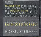 Kaikhosru Sorabji / Piano Music and Transcriptions / Michael Habermann