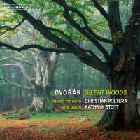 Antonín Dvorák / Silent Woods: Music for Cello and Piano // Christian Poltéra / Kathryn Stott