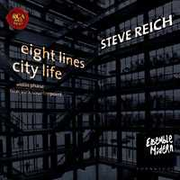 Steve Reich / Eight Lines / City Life / Violin Phase / New York Counterpoint / Ensemble Modern