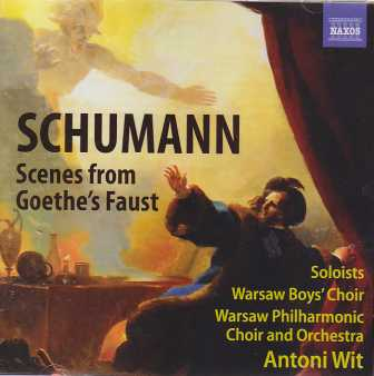 Robert Schumann / Scenes from Goethe's Faust / Warsaw Philharmonic Choir & Orchestra / Antoni Wit 2CD
