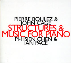 Pierre Boulez / Structures / John Cage / Music for Piano / Pi-Hsien Chen / Ian Pace