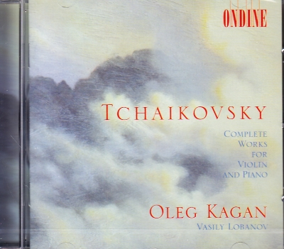 Pyotr Tchaikovsky / Complete Works for Violin and Piano / Oleg Kagan / Vasily Lobanov