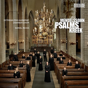 Felix Mendelssohn, Cyrillus Kreek / Psalms / Estonian Philharmonic Chamber Choir