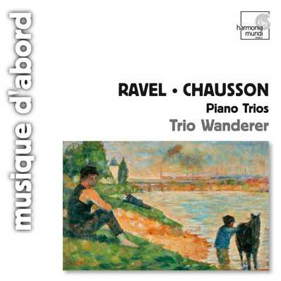 Maurice Ravel / Ernest Chausson / Piano Trios // Trio Wanderer