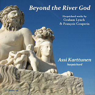 Assi Karttunen / Beyond the River God // Graham Lynch / Francois Couperin