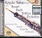 J.S. Bach, W.A. Mozart, Benjamin Britten, Sergei Prokofiev / Works for Oboe and Orchestra / Keisuke Wakao / Boston Symphony Orchestra SACD