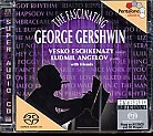 George Gershwin / The Fascinating / Vesko Eshkenazy / Ludmil Angelov SACD