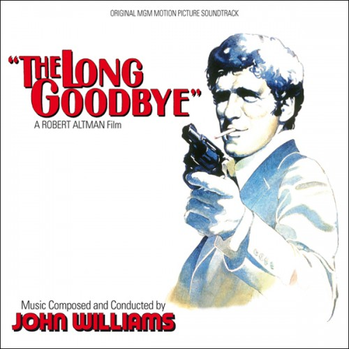 John Williams / The Long Goodbye (Robert Altman) OST