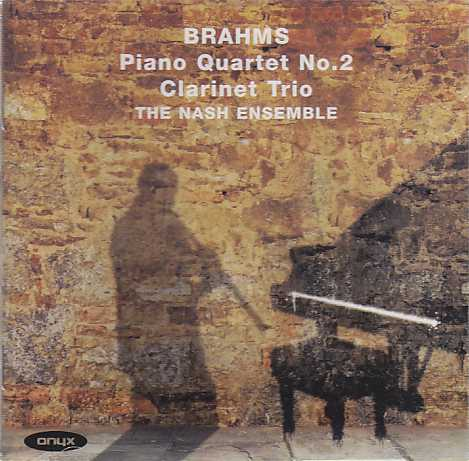 Johannes Brahms / Piano Quartet No. 2 / Clarinet Trio / The Nash Ensemble
