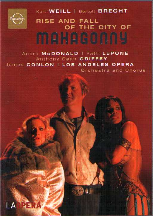 Kurt Weill / Rise and Fall of the City of Mahagonny / Audra McDonald / Patti LuPone / Athony Dean Griffey / James Conlon / Los Angeles Opera DVD