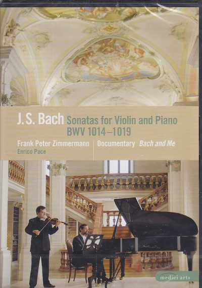 J.S. Bach / Sonatas for Violin and Piano / Frank Peter Zimmermann / Enrico Pace DVD